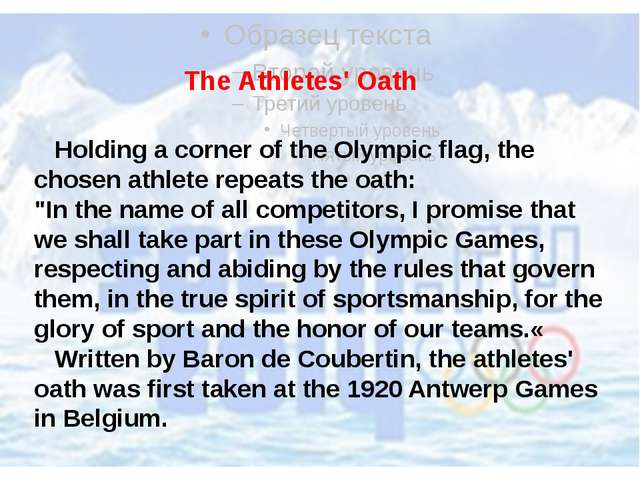"Holding a corner of the Olympic flag, the chosen athlete repeats the oath: ""..."