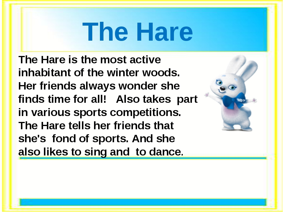 The Hare is the most active inhabitant of the winter woods. Her friends alway...