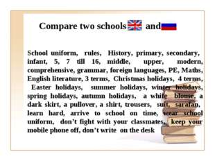 Compare two schools and School uniform, rules, History, primary, secondary, i