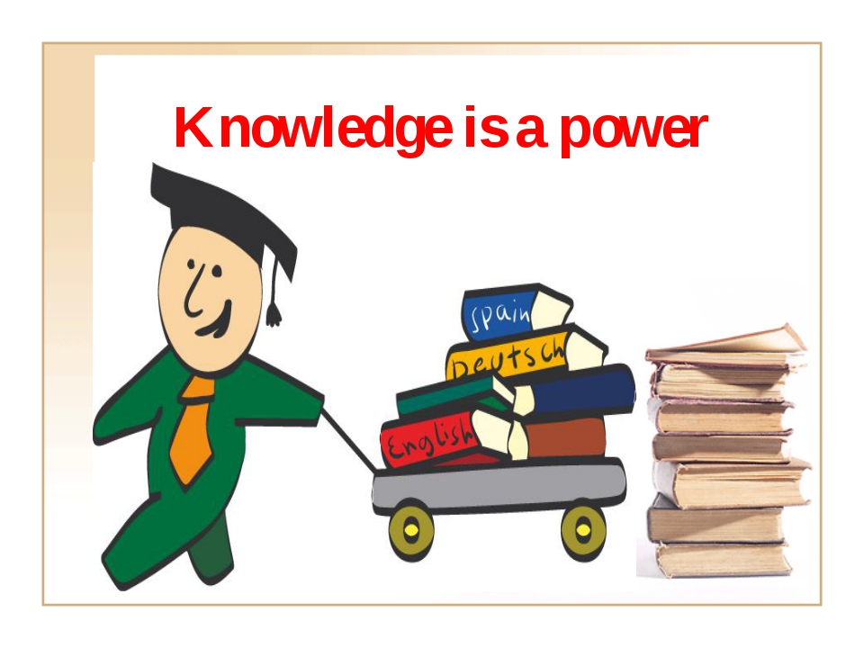 Knowledge is a power