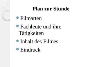 Plan zur Stunde Filmarten Fachleute und ihre Tätigkeiten Inhalt des Filmes Ei