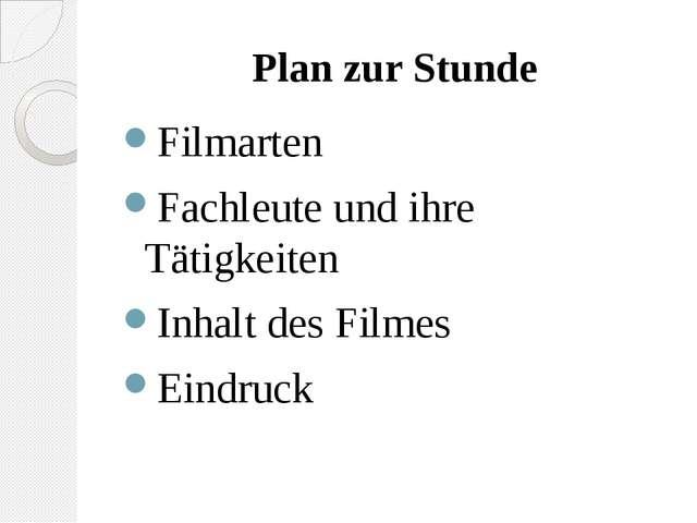 Plan zur Stunde Filmarten Fachleute und ihre Tätigkeiten Inhalt des Filmes Ei...