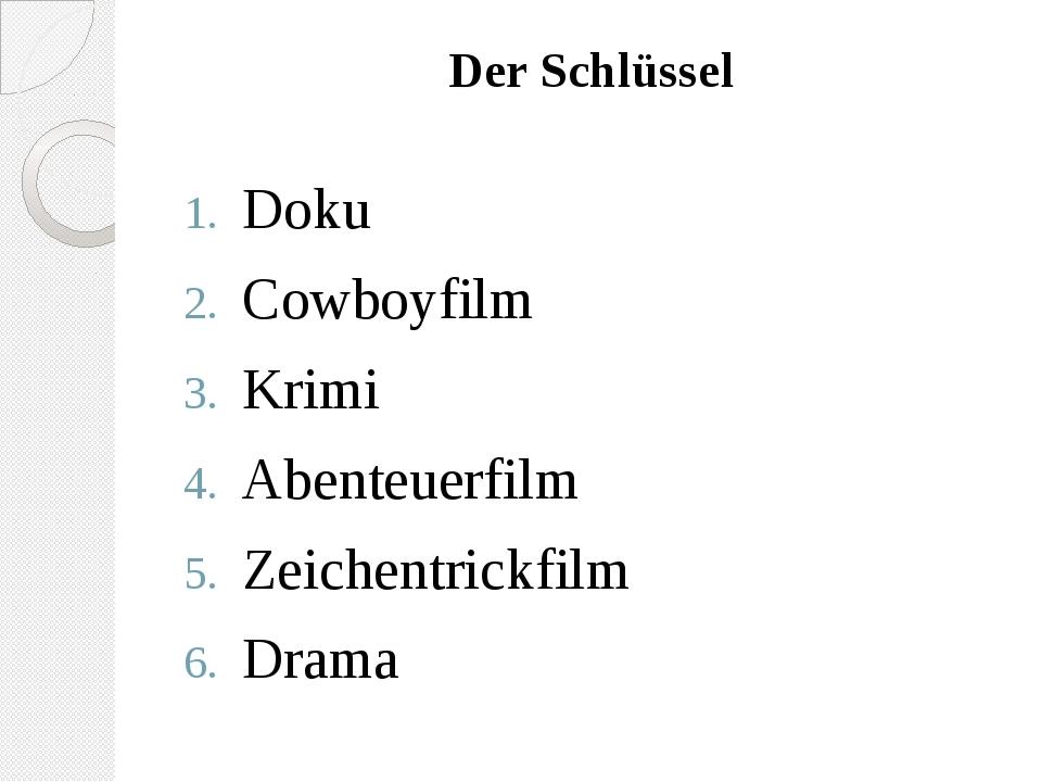 Der Schlüssel Doku Cowboyfilm Krimi Abenteuerfilm Zeichentrickfilm Drama