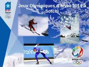 Jeux Olympiques d`hiver 2014 à Sotchi