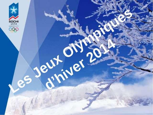 Les Jeux Olympiques d'hiver 2014
