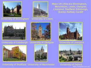 Major UK cities are Birmingham, Manchester, Leeds, Glasgow, Liverpool, Sheffi