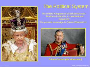The Political System The United Kingdom of Great Britain and Northern Ireland