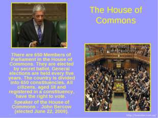 There are 650 Members of Parliament in the House of Commons. They are elected