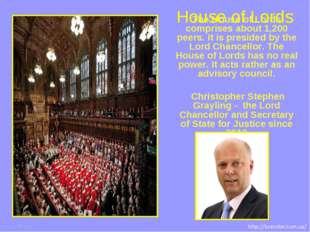 The House of Lords comprises about 1,200 peers. It is presided by the Lord Ch