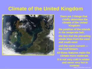 There are 3 things that chiefly determine the climate of the United Kingdom: