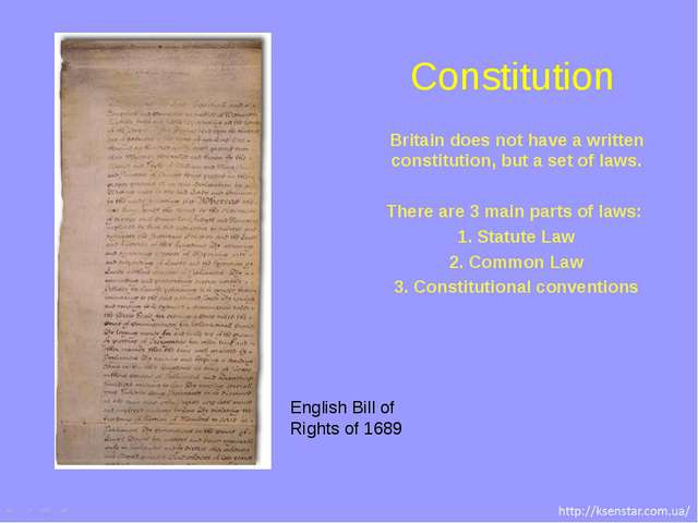 Britain does not have a written constitution, but a set of laws. There are...