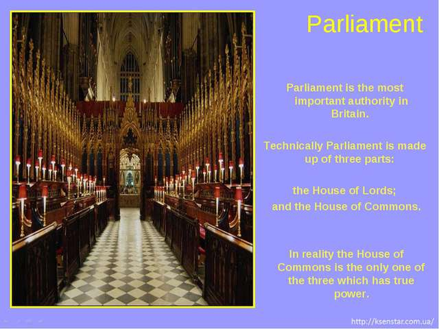 Parliament is the most important authority in Britain. Technically Parliament...