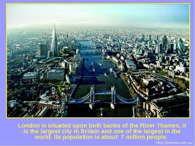 London is situated upon both banks of the River Thames, it is the largest cit...