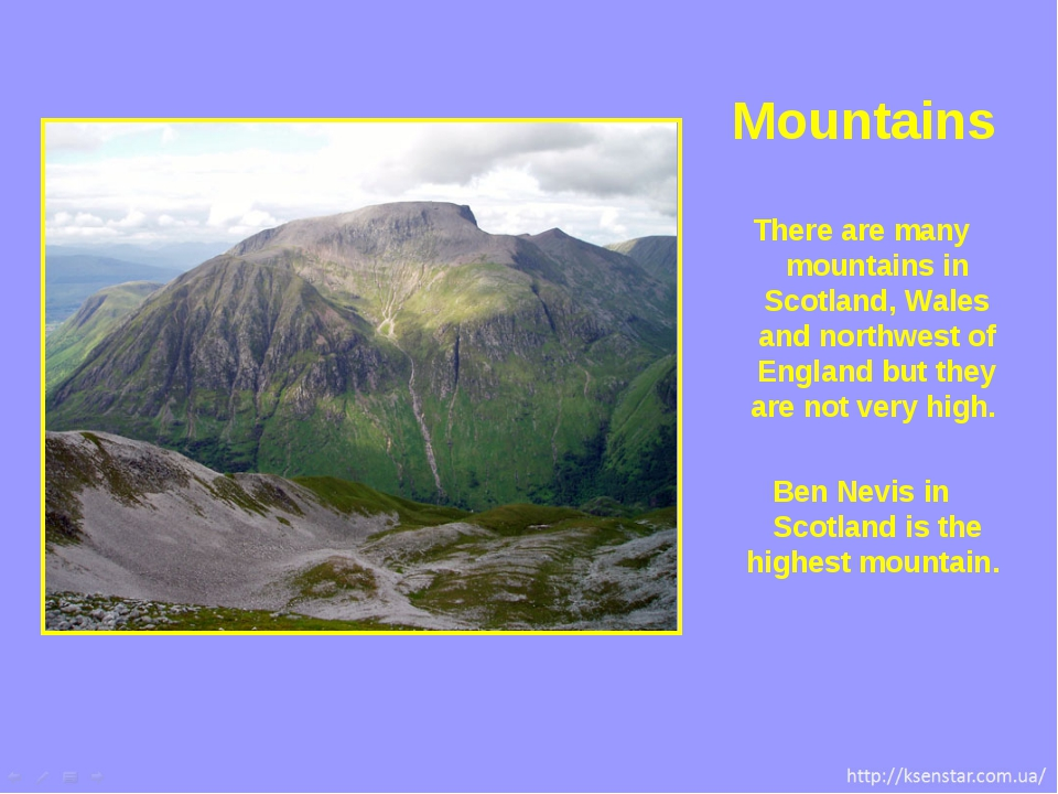 There are many mountains in Scotland, Wales and northwest of England but they...