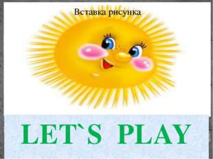 LET`S PLAY
