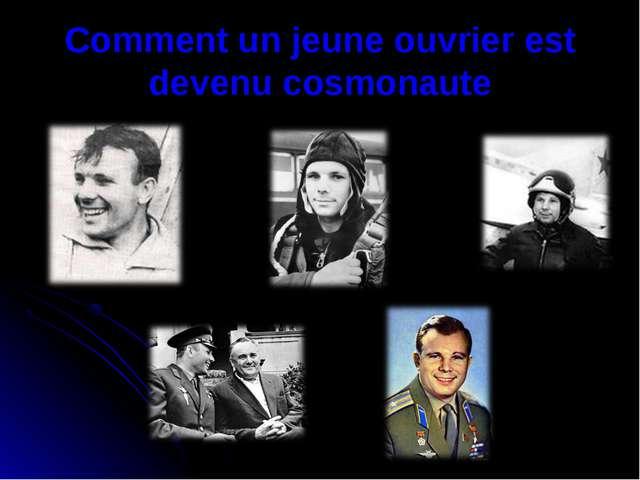 Comment un jeune ouvrier est devenu cosmonaute