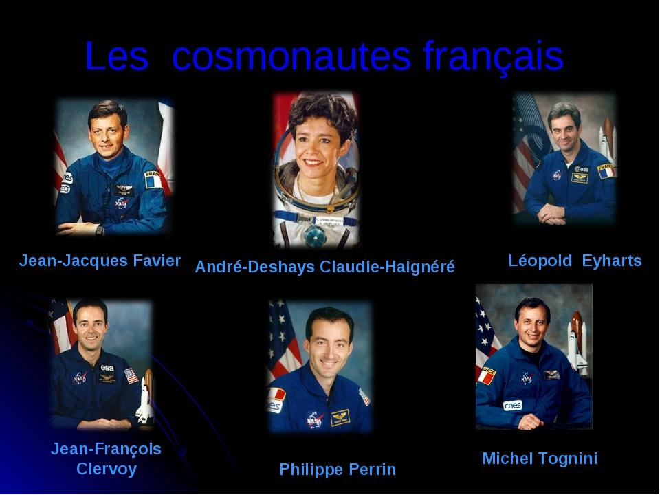 Les cosmonautes français Léopold Eyharts Jean-François Clervoy Philippe Perr...