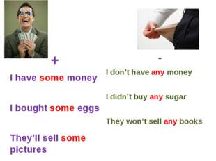 + I have some money I bought some eggs They'll sell some pictures - I don't h