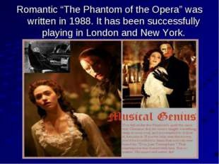 "Romantic ""The Phantom of the Opera"" was written in 1988. It has been successf"