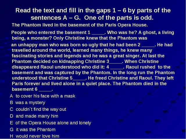 Read the text and fill in the gaps 1 – 6 by parts of the sentences A – G. One...