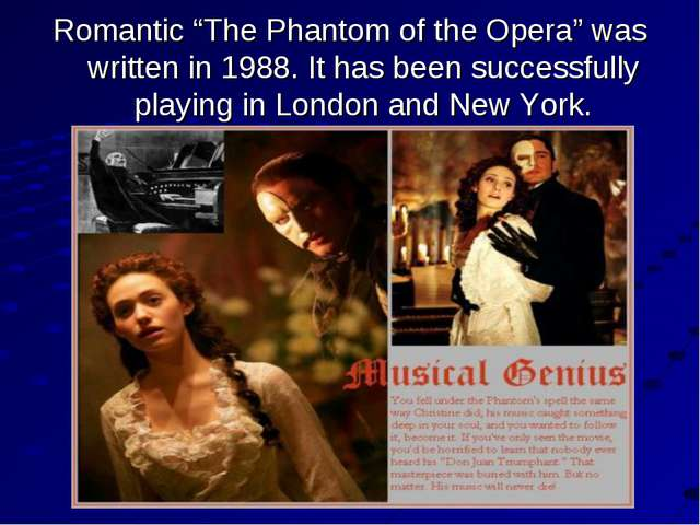 "Romantic ""The Phantom of the Opera"" was written in 1988. It has been successf..."