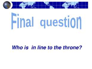 Who is in line to the throne?