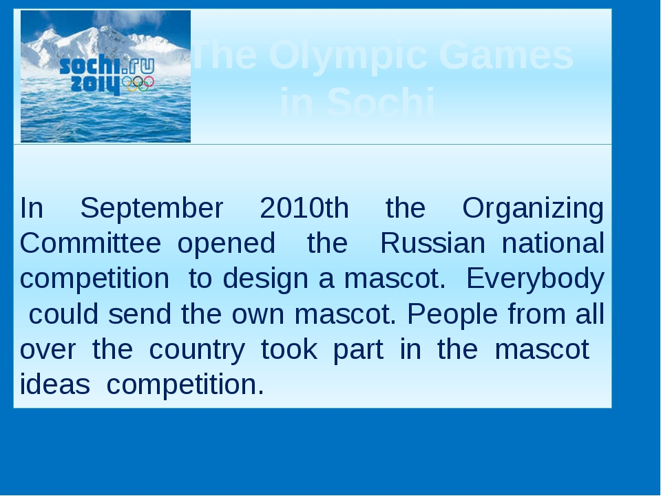 The Olympic Games in Sochi In September 2010th the Organizing Committee open...