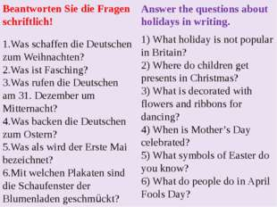 Answer the questions about holidays in writing. 1) What holiday is not popula