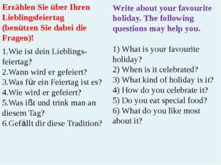 Write about your favourite holiday. The following questions may help you. 1)