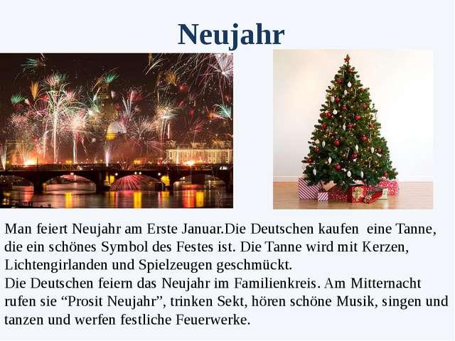 Man feiert Neujahr am Erste Januar.Die Deutschen kaufen eine Tanne, die ein s...