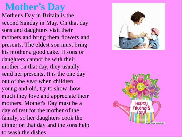 Mother's Day in Britain is the second Sunday in May. On that day sons and dau...