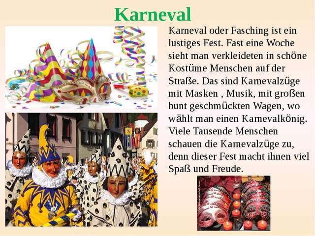 Karneval oder Fasching ist ein lustiges Fest. Fast eine Woche sieht man verkl...