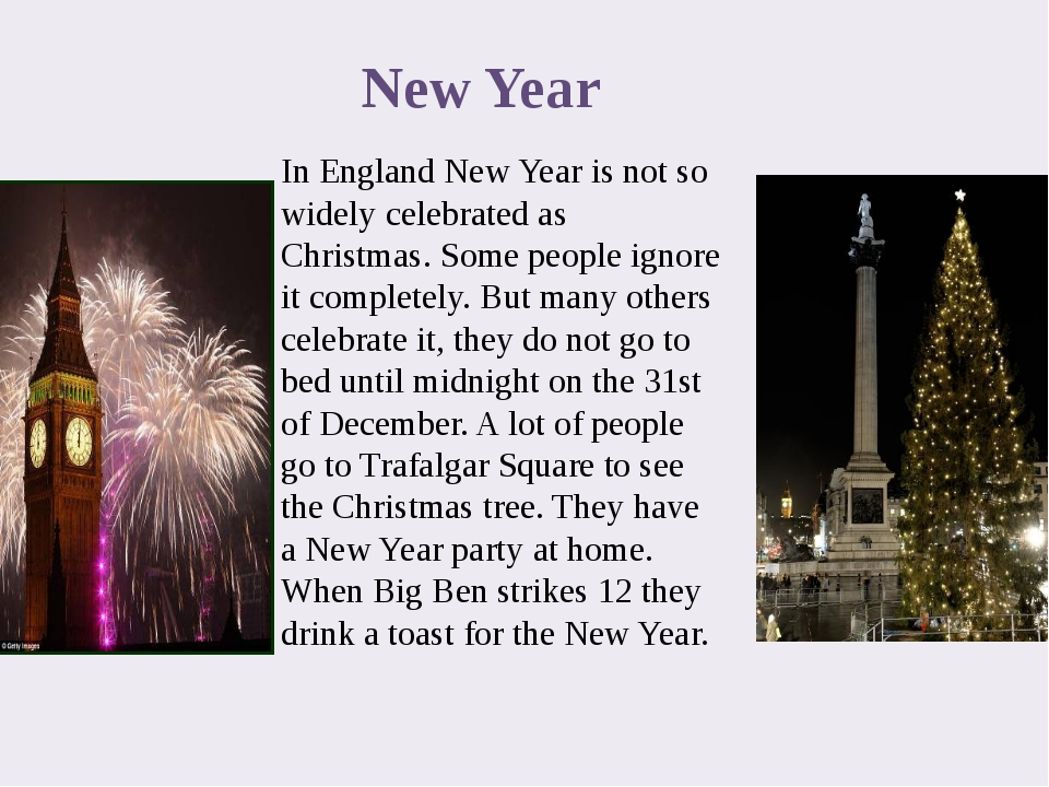 In England New Year is not so widely celebrated as Christmas. Some people ign...