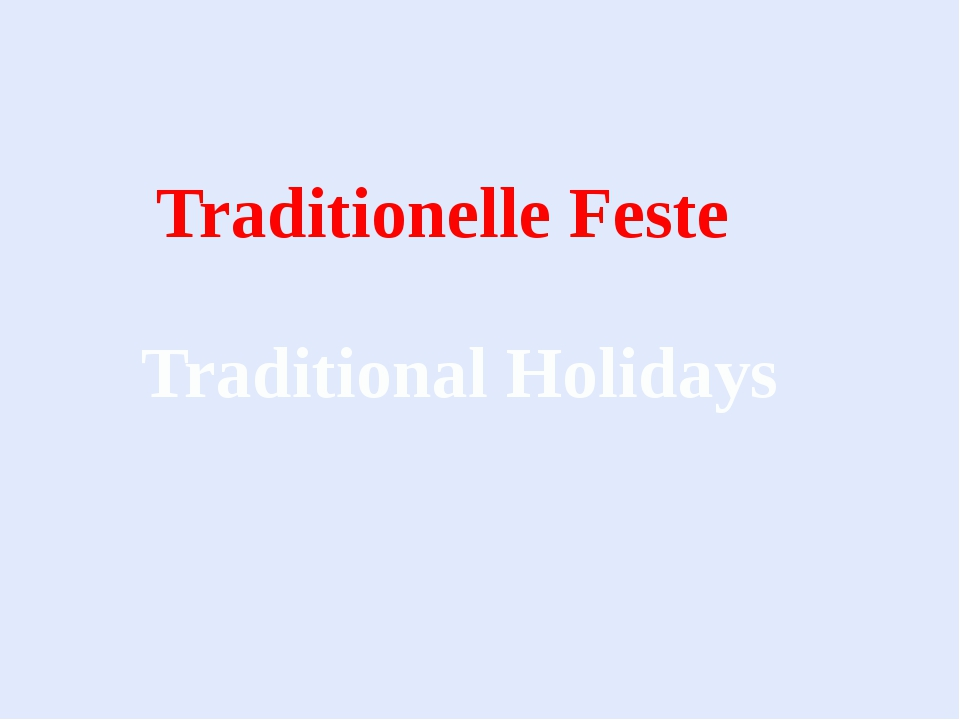 Traditionelle Feste Traditional Holidays