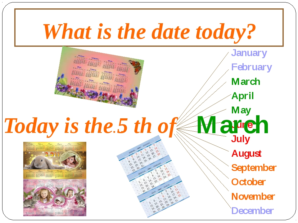 What is the date today? Today is the… of January February March April May Jun...