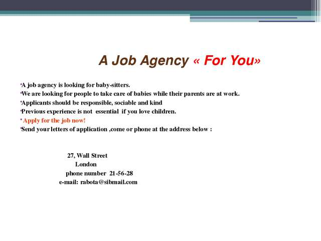 A Job Agency « For You» A job agency is looking for baby-sitters. We are loo...