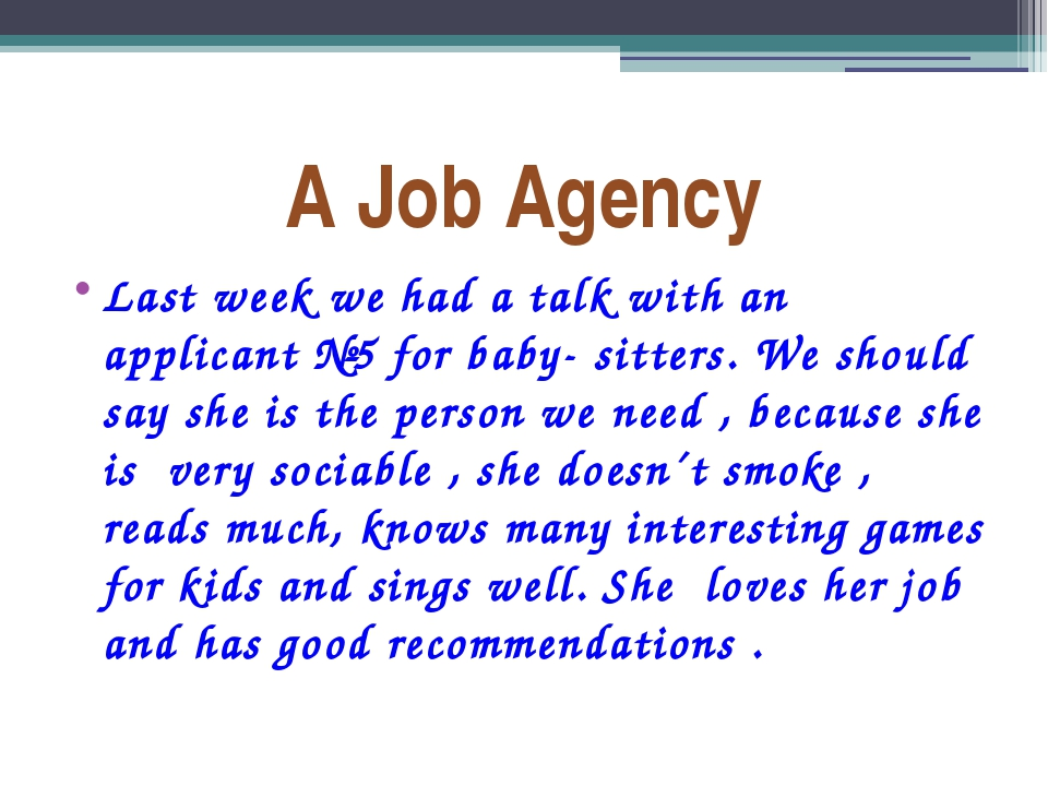 A Job Agency Last week we had a talk with an applicant №5 for baby- sitters....