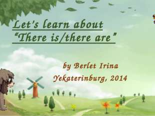 "Let's learn about ""There is/there are"" by Berlet Irina Yekaterinburg, 2014"