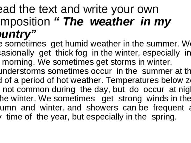 "Read the text and write your own composition "" The weather in my country"" We..."