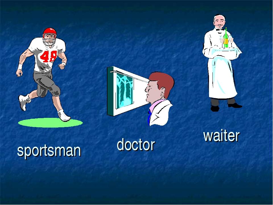 sportsman doctor waiter