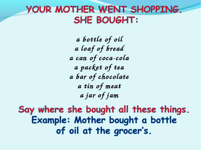 a bottle of oil a loaf of bread a can of coca-cola a packet of tea a bar of c...