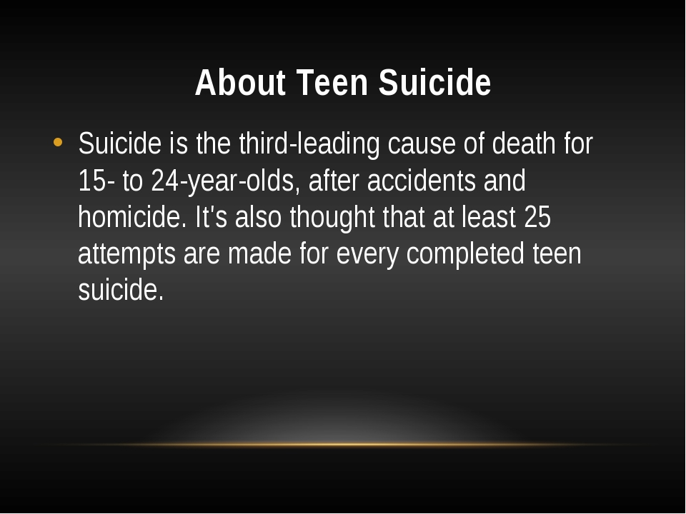 understanding the cause of teen suicide Understanding suicidal thinking may cause symptoms such as intense sadness the act of suicide is often a desperate attempt to control the.