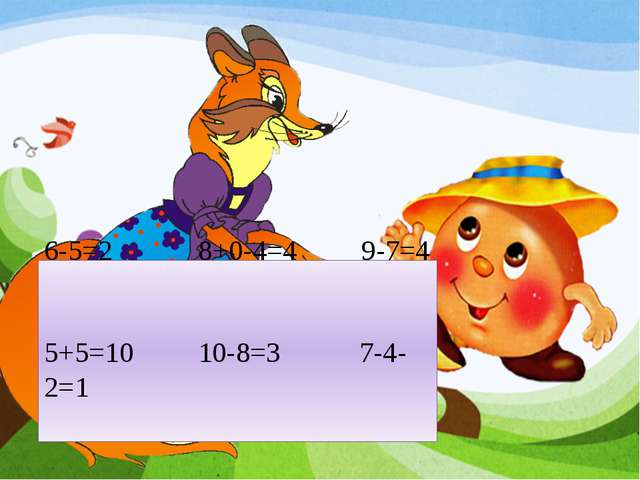 6-5=2 8+0-4=4 9-7=4 5+5=10 10-8=3 7-4-2=1 6-5+0=1 6+4=9 7-6=2
