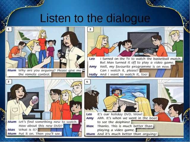 Listen to the dialogue