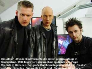 """Das Album """"Wunschkind"""" brachte die ersten großen Erfolge in Deutschland. 1998"""