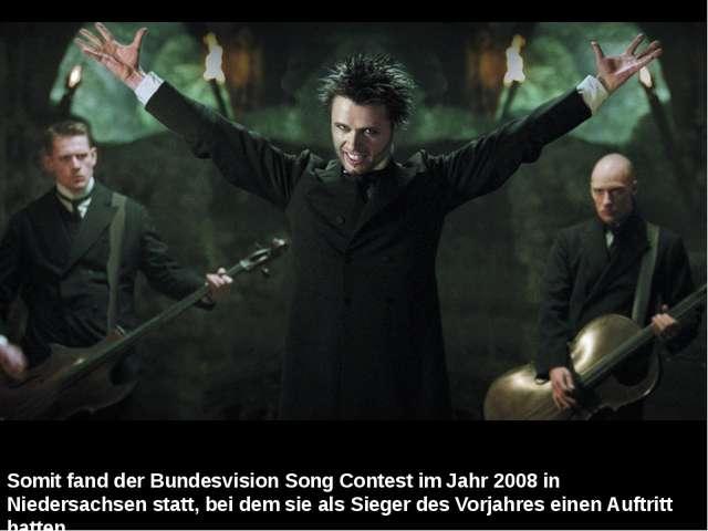 Somit fand derBundesvision Song Contestim Jahr 2008 in Niedersachsen statt,...