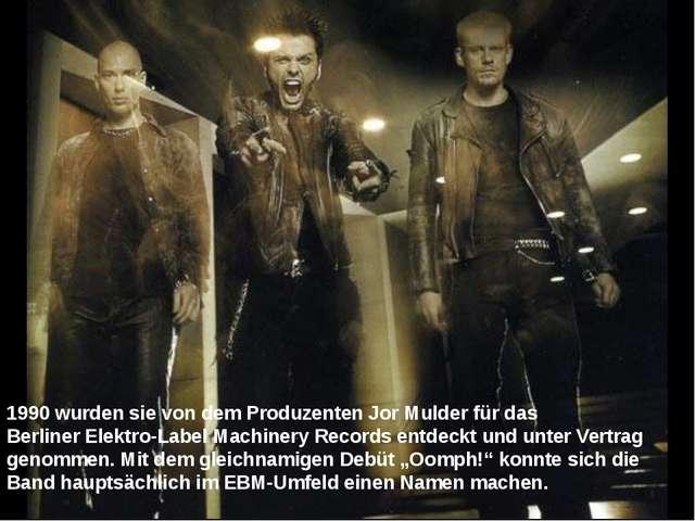1990 wurden sie von dem Produzenten Jor Mulder für das BerlinerElektro-Label...