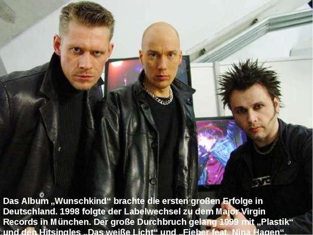 """Das Album """"Wunschkind"""" brachte die ersten großen Erfolge in Deutschland. 1998..."""