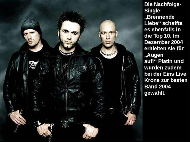 """Die Nachfolge-Single """"Brennende Liebe"""" schaffte es ebenfalls in dieTop 10. I..."""
