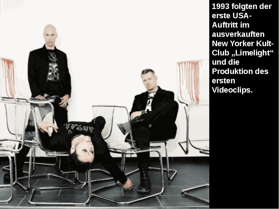 "1993 folgten der erste USA-Auftritt im ausverkauften New Yorker Kult-Club ""Li..."
